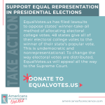 Action 8: Support equal representation in presidential elections. [h/t Equal Votes]