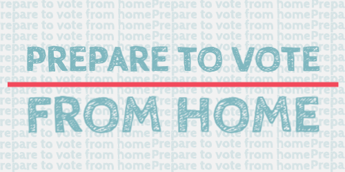 Prepare to vote from home